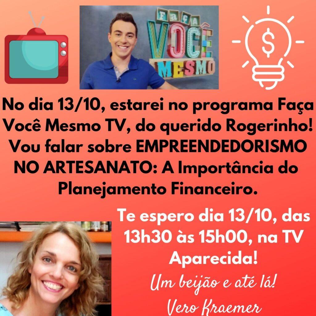 Convite para Vero Kraemer no Programa Faça Você Mesmo TV